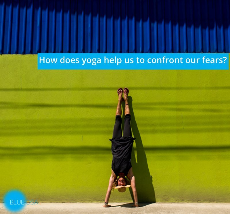 how does yoga help us to confront our fears