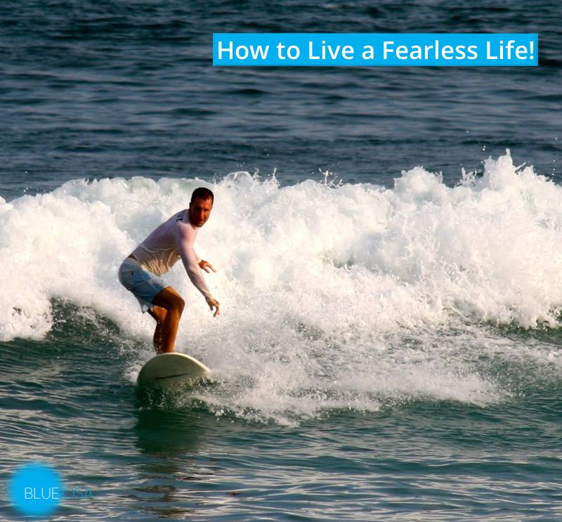 how to live a fearless life