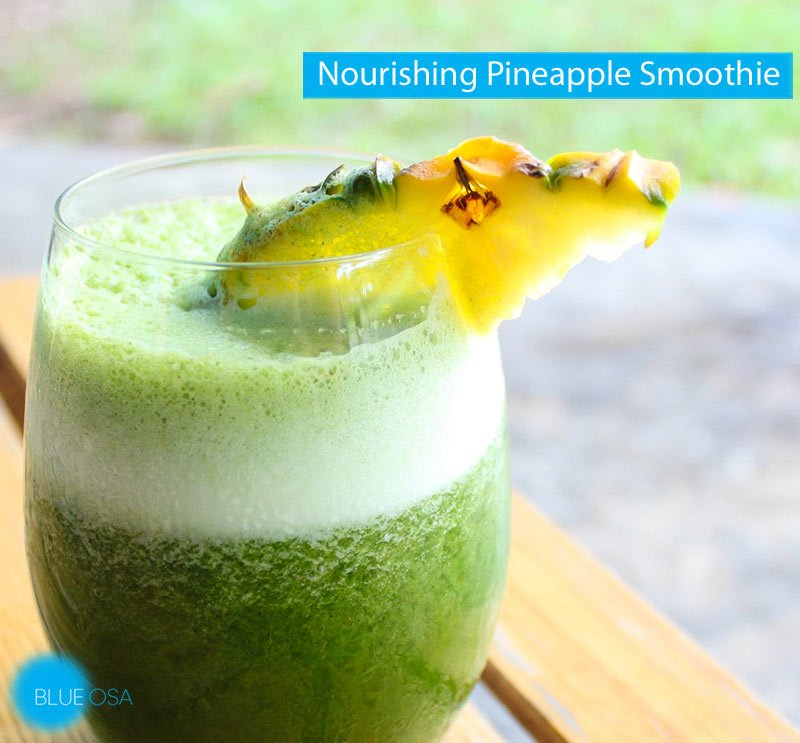 Healthy Green Pineapple Smoothie Recipe From Blue Osa Retreat + Spa