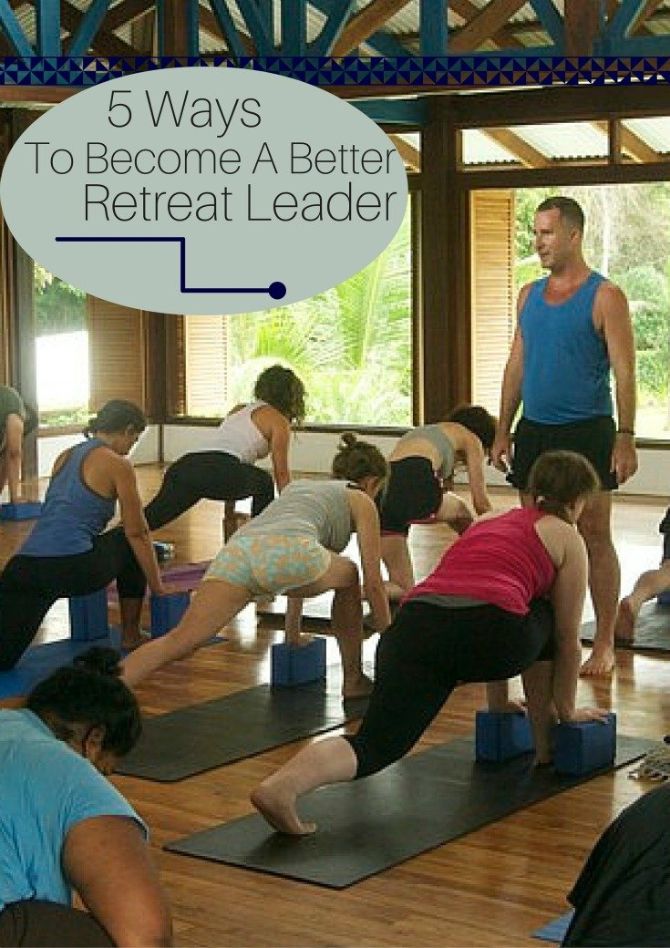 5-Ways-To-Become-A-Better-Retreat-Leader