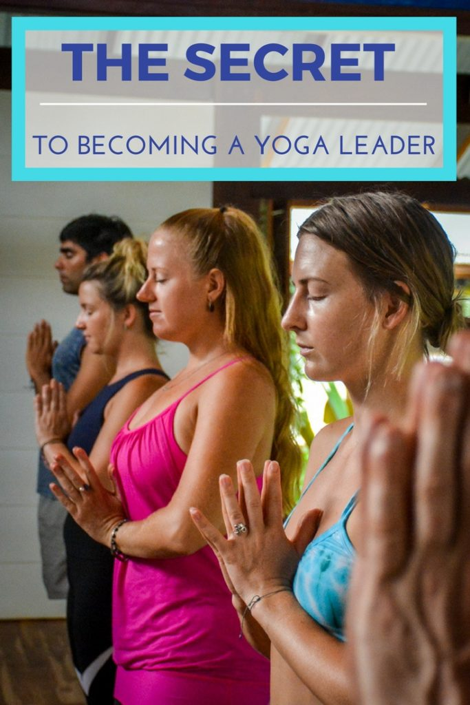 THE SECRET TO BECOMING A YOGA LEADER