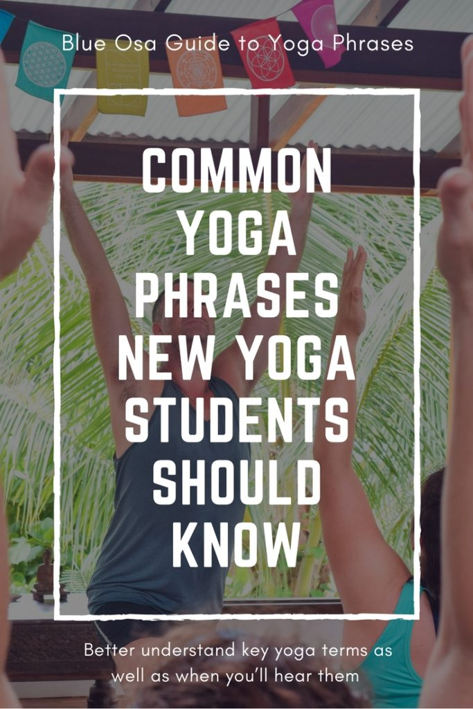 COMMON YOGA PHRASES NEW YOGA STUDENTS SHOULD KNOW PIN