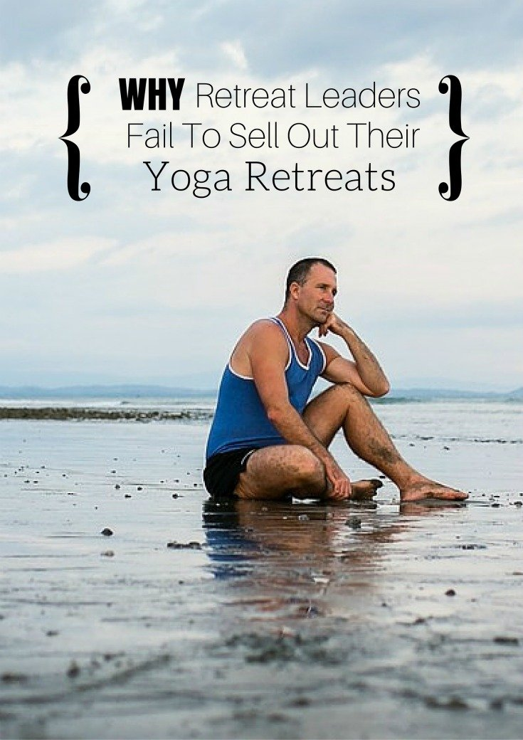 why-retreat-leaders-fail-to-sell-out-their-yoga-retreats
