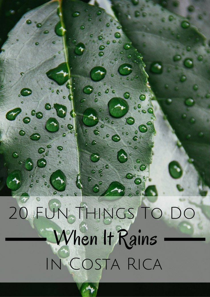 20 Fun Things To Do When It Rains In Costa Rica