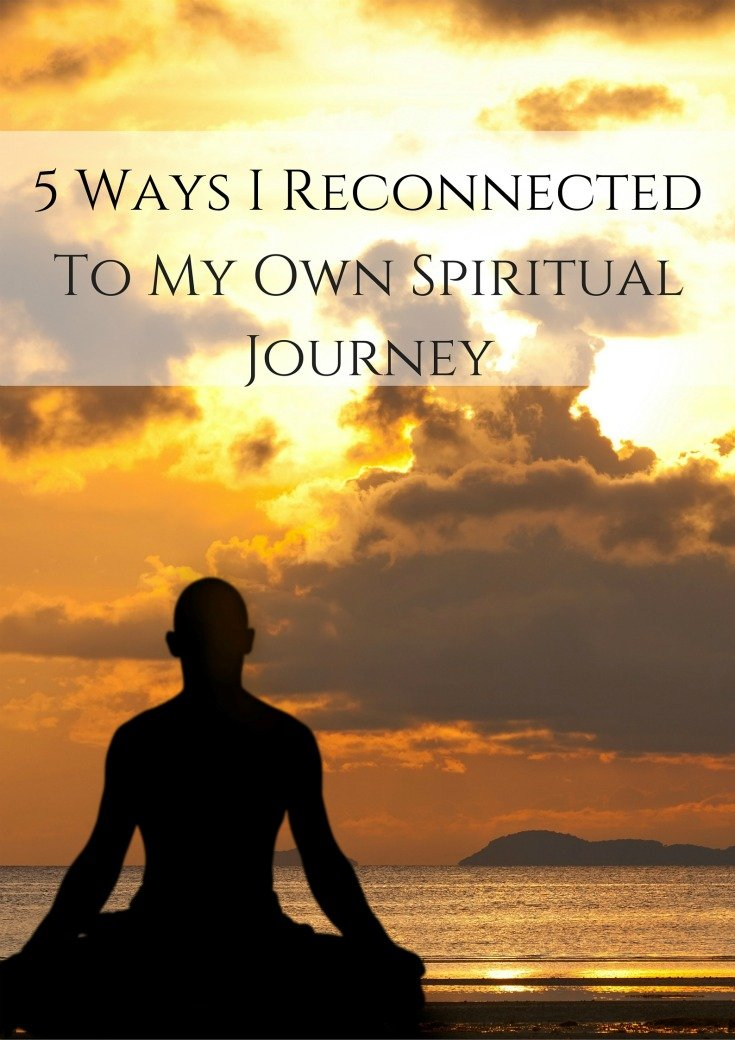 5 Ways I Reconnected To My Own Spiritual Journey