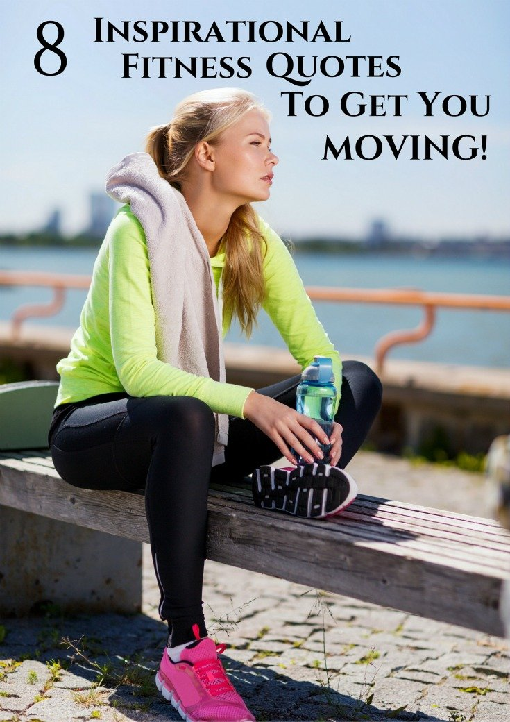 8 Inspirational Fitness Quotes To Get You Moving