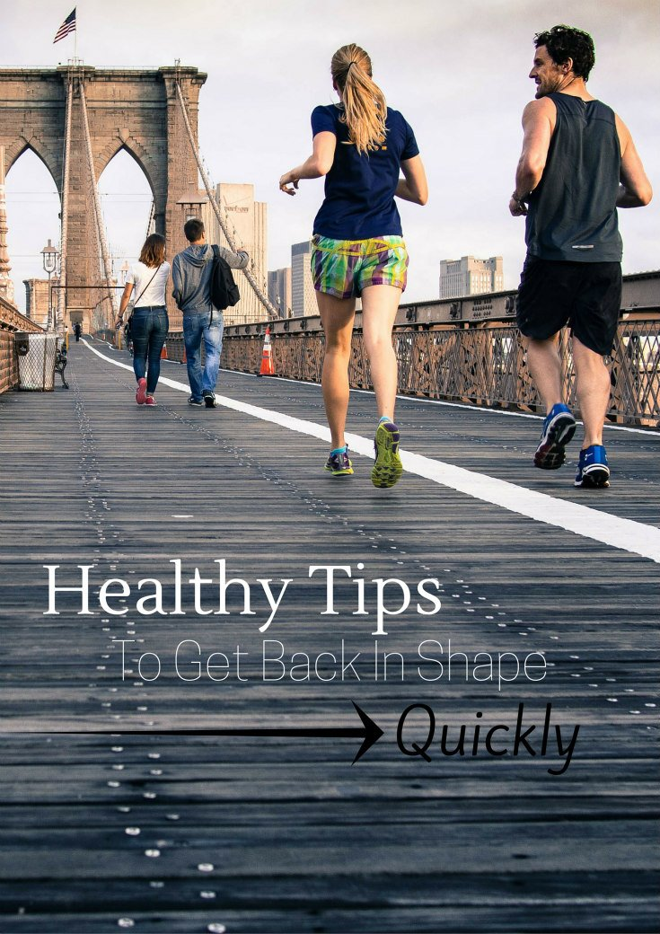 Healthy Tips To Get Back In Shape