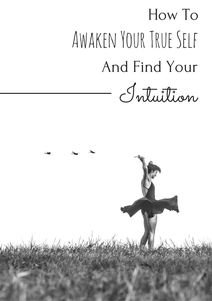 How To Awaken Your Intuition And Find Your True Self