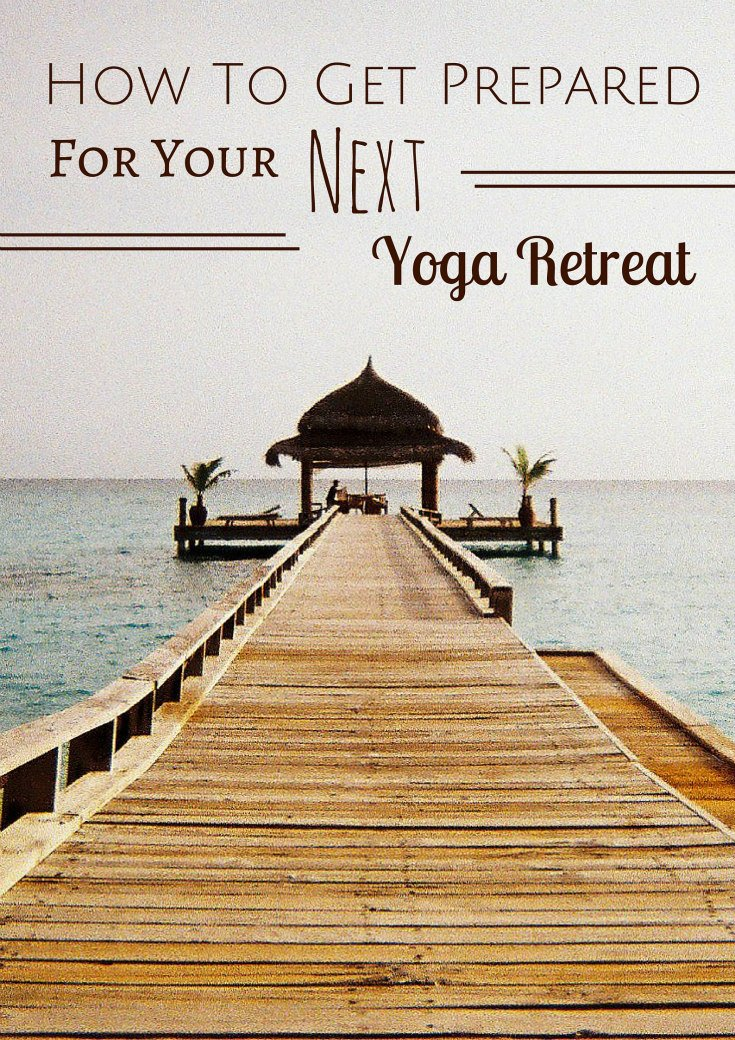 How To Get Prepared For Your Next Yoga Retreat