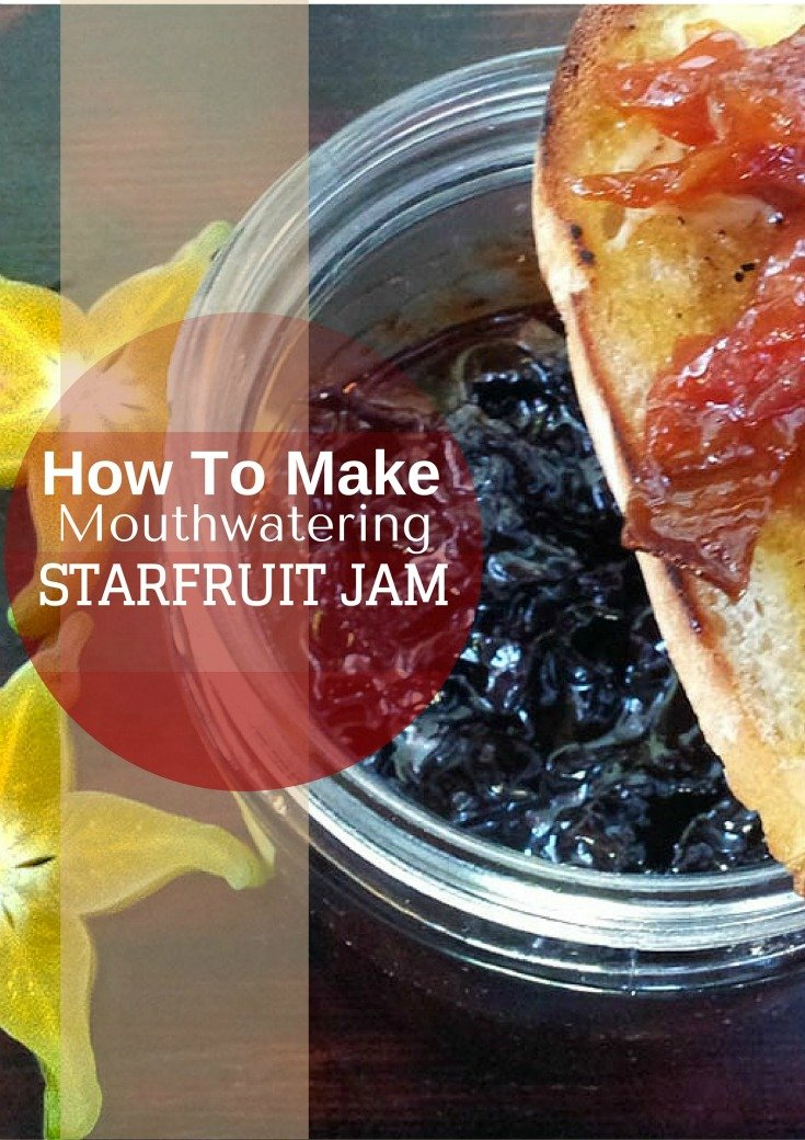 How To Make Mouthwatering Starfruit Jam