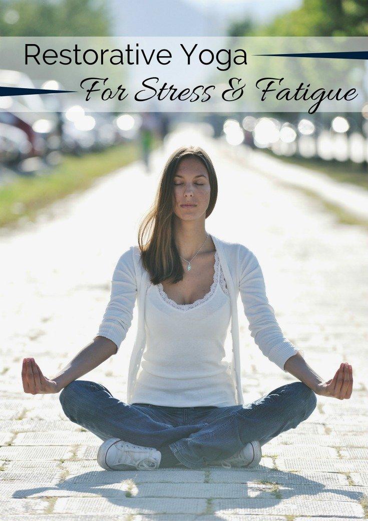 Restorative Yoga For Stress And Fatigue